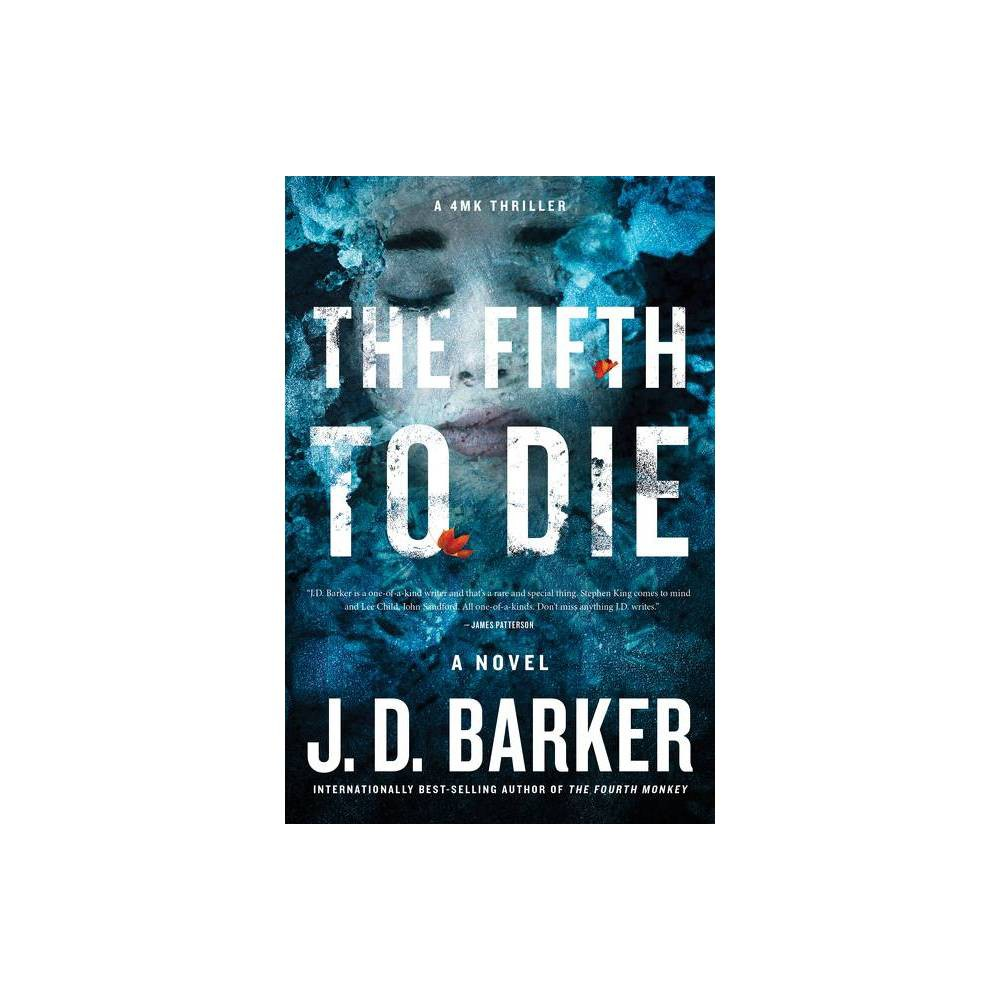 The Fifth to Die - (4mk Thriller) by J D Barker (Paperback) from Frozen