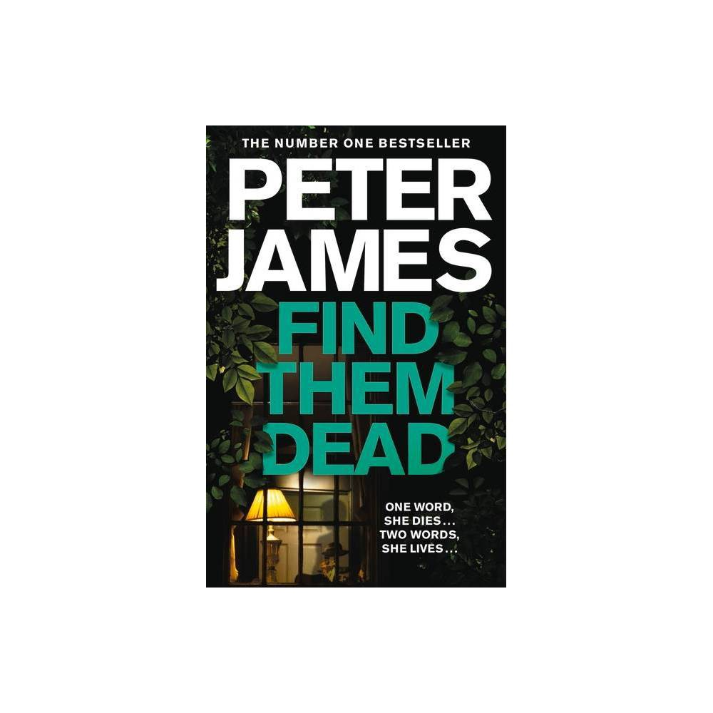 Find Them Dead, Volume 16 - (Roy Grace) by Peter James (Paperback) from Boss