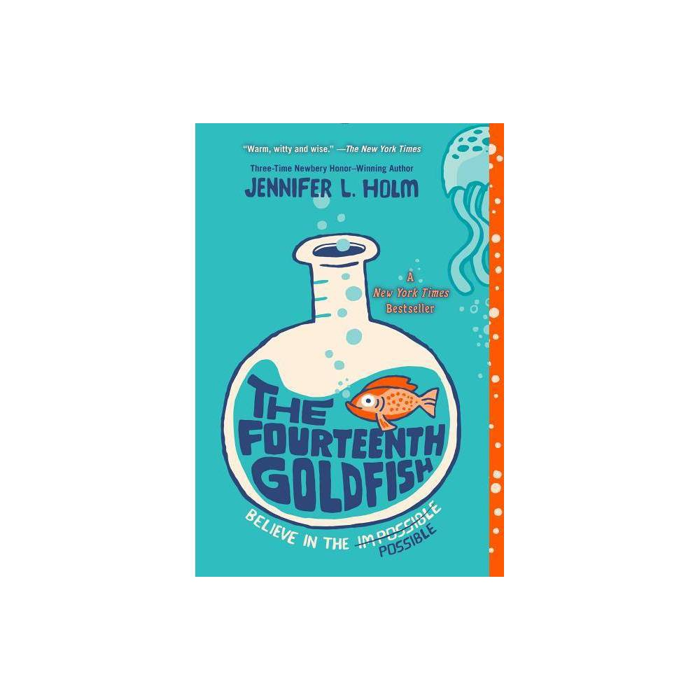 Fourteenth Goldfish - by Jennifer L. Holm (Paperback) from Random House