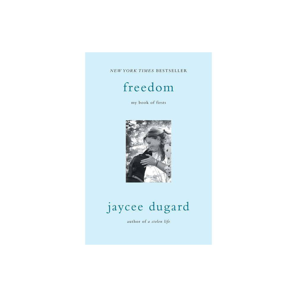 Freedom : My Book of Firsts (Reprint) (Paperback) (Jaycee Dugard) from Simon & Schuster