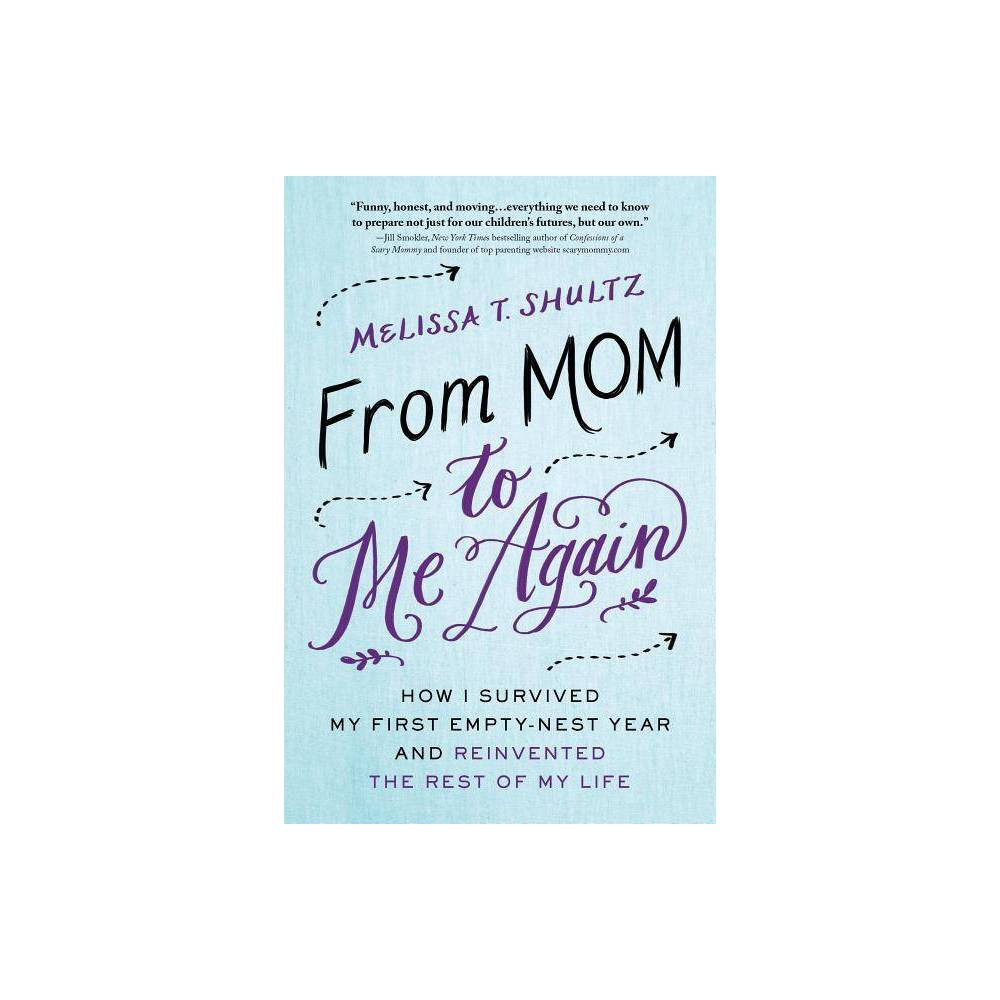 From Mom to Me Again - by Melissa Shultz (Paperback) from Belkin