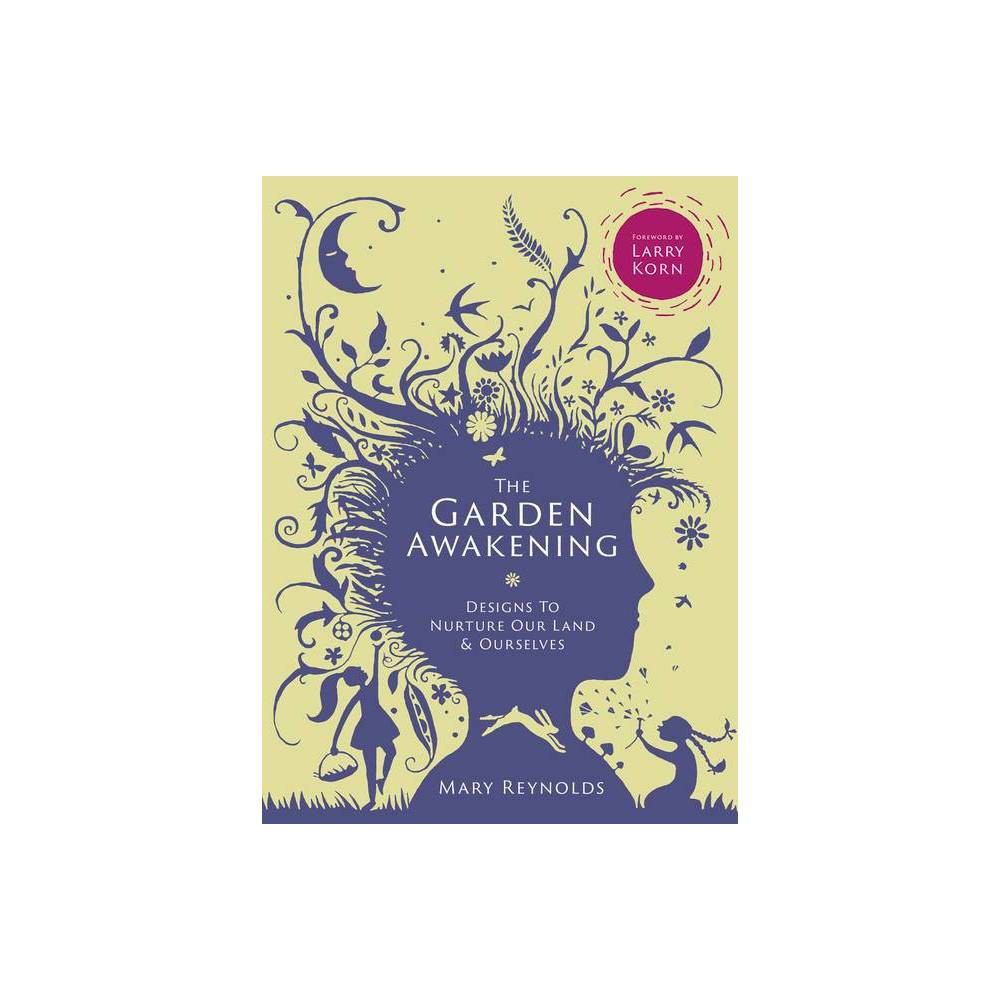 The Garden Awakening - by Mary Reynolds (Hardcover) from Gold Medal