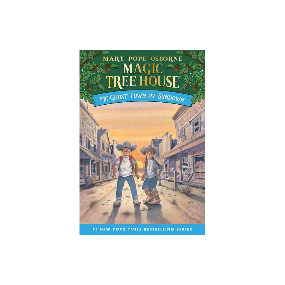 Ghost Town at Sundown ( Magic Tree House) (Paperback) by Mary Pope Osborne from Random House