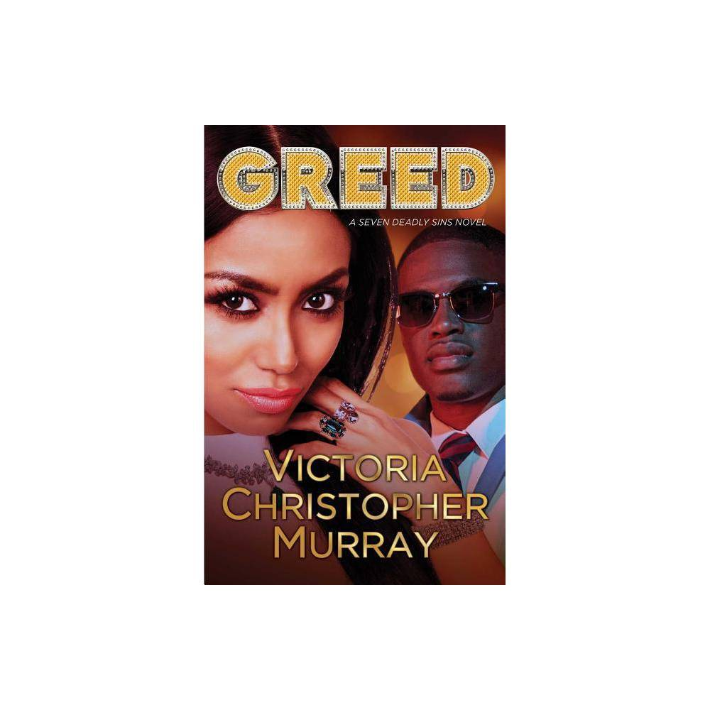 Greed - (Seven Deadly Sins) by Victoria Christopher Murray (Paperback) from Simon & Schuster