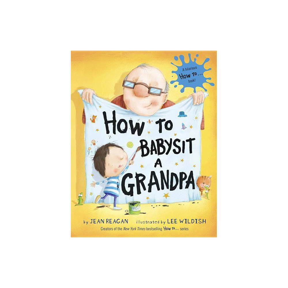 How to Babysit a Grandpa (Hardcover) by Jean Reagan from Random House