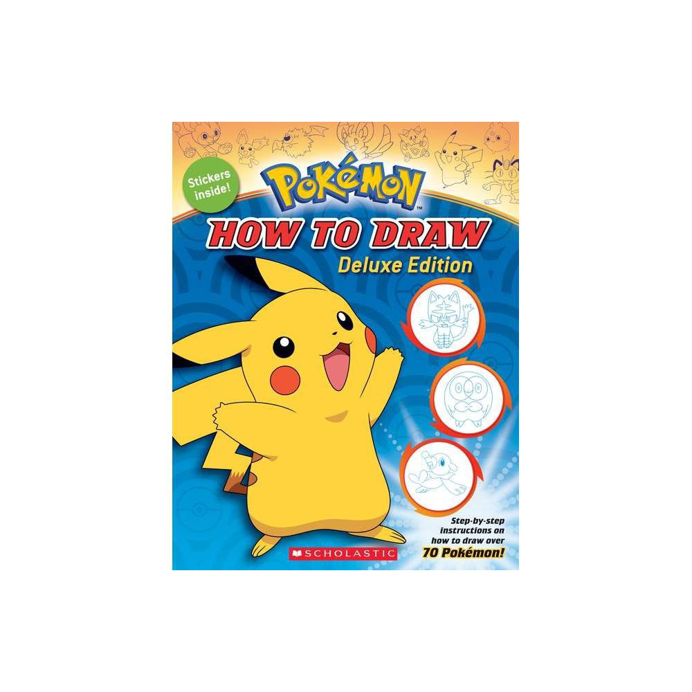 How to Draw Pokemon Deluxe Edition - by Maria S. Barbo (Paperback) from Scholastic