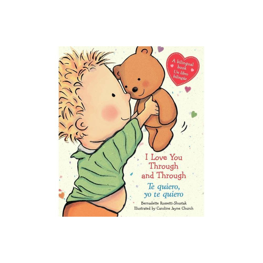 I Love You Through and Through Bilingual 05/20/2013 Juvenile Fiction - by Church, Caroline Jayne (Board Book) from Scholastic