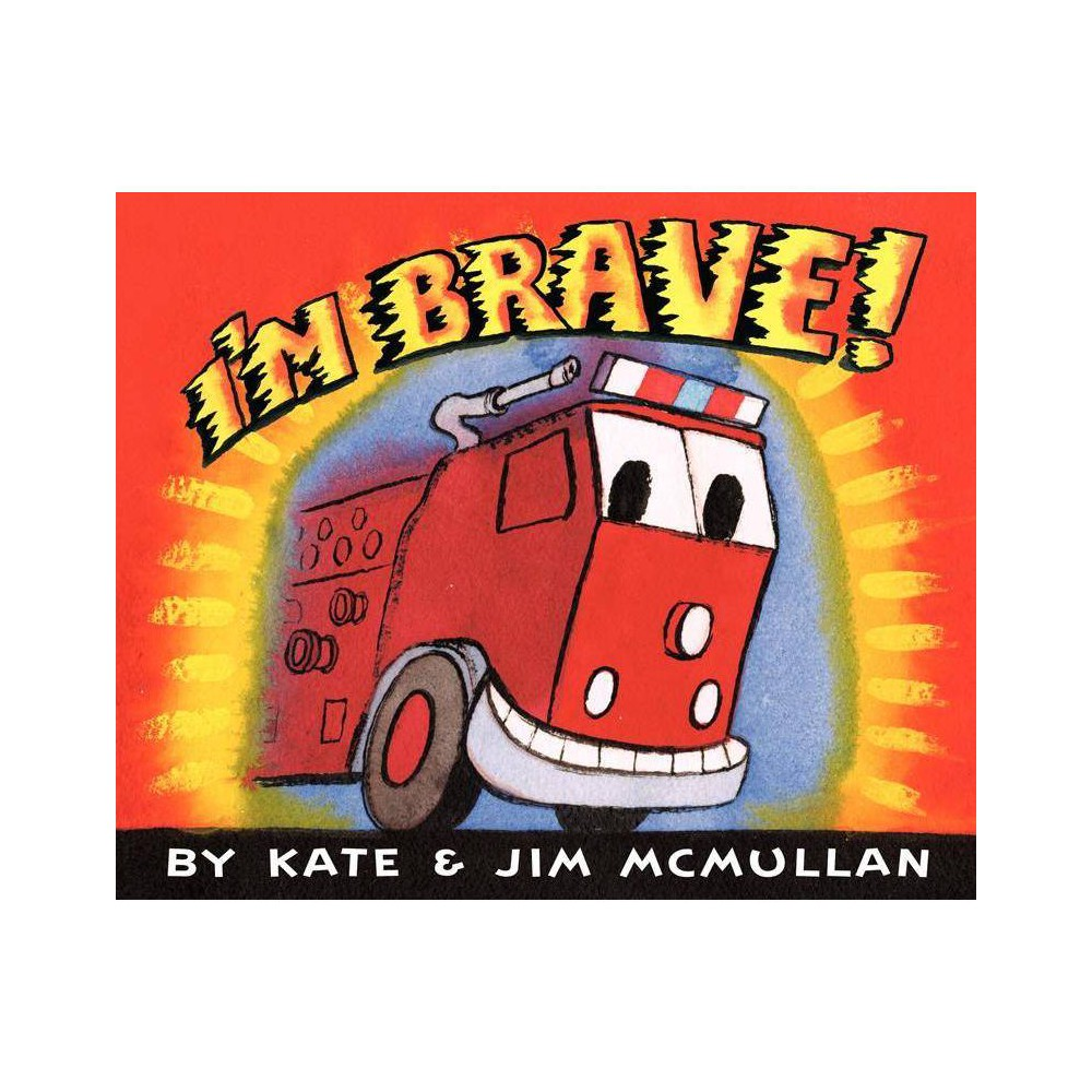 I'm Brave! - by Kate McMullan (Hardcover) from Revel