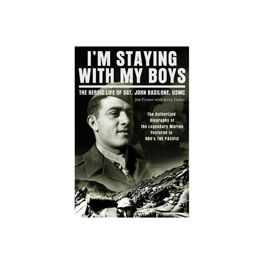 I'm Staying with My Boys - by Jim Proser & Jerry Cutter (Paperback) from Jordan