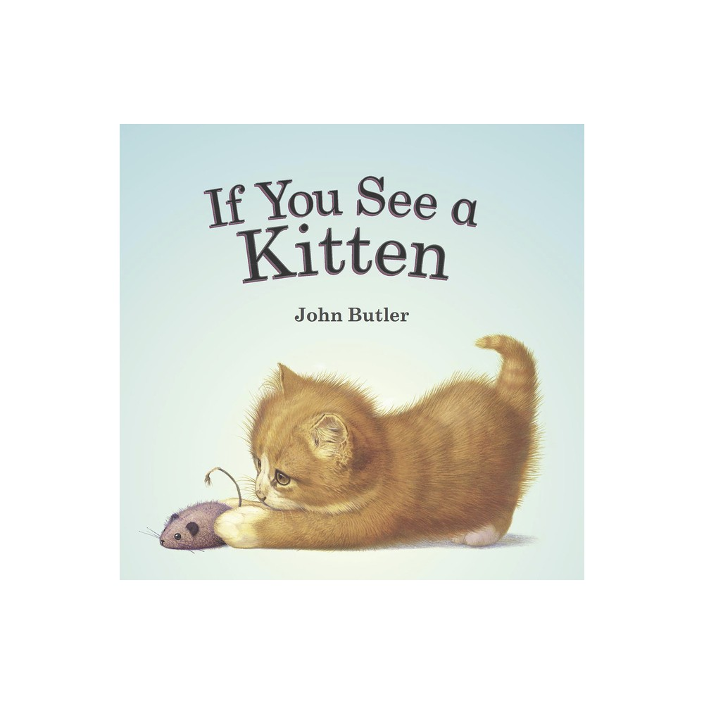 If You See a Kitten - by John Butler (Paperback) from Revel