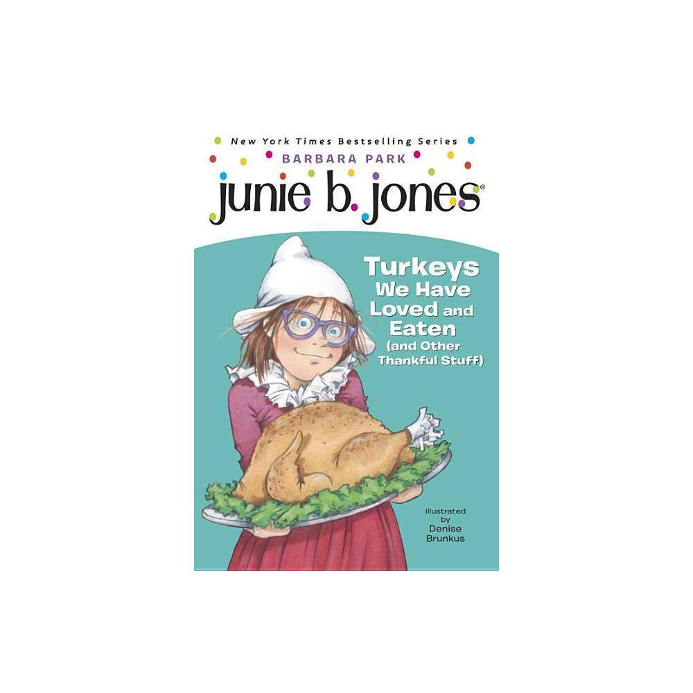 Junie B., First Grader : Turkeys We Have (Reprint) (Paperback) by Barbara Park from Random House