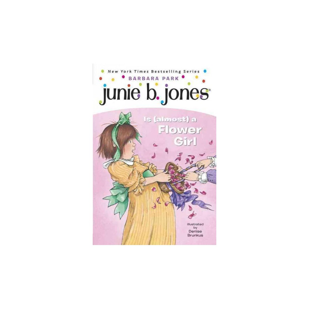 Junie B. Jones Is (Almost) a Flower Girl ( Junie B. Jones) (Paperback) by Barbara Park from Random House