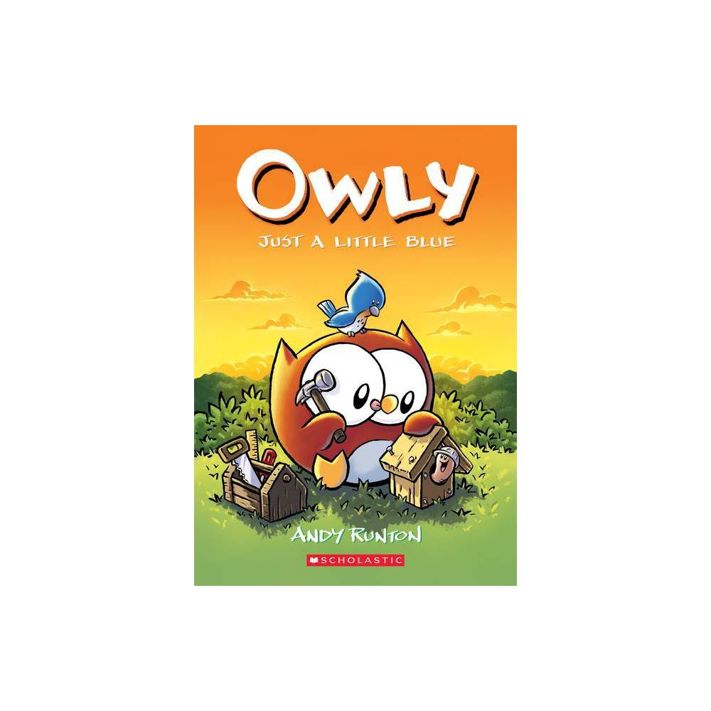 Just a Little Blue (Owly #2), Volume 2 - by Andy Runton (Paperback) from Scholastic