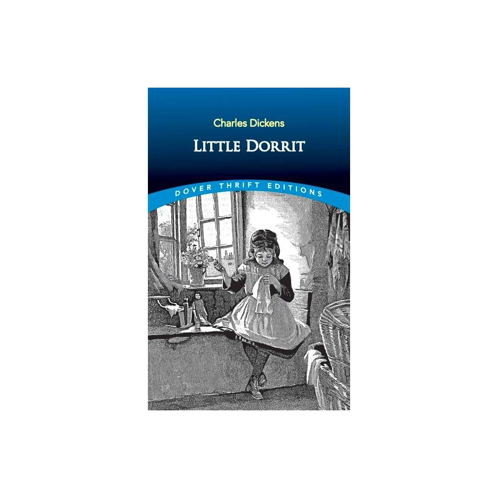 Little Dorrit - (Dover Thrift Editions) by Charles Dickens (Paperback) from Revel