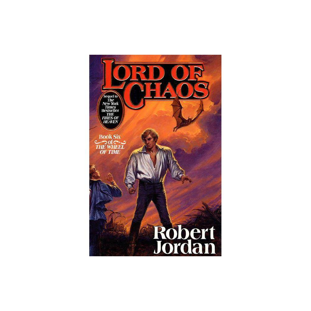 Lord of Chaos - (Wheel of Time, 6) by Robert Jordan (Hardcover) from Jordan