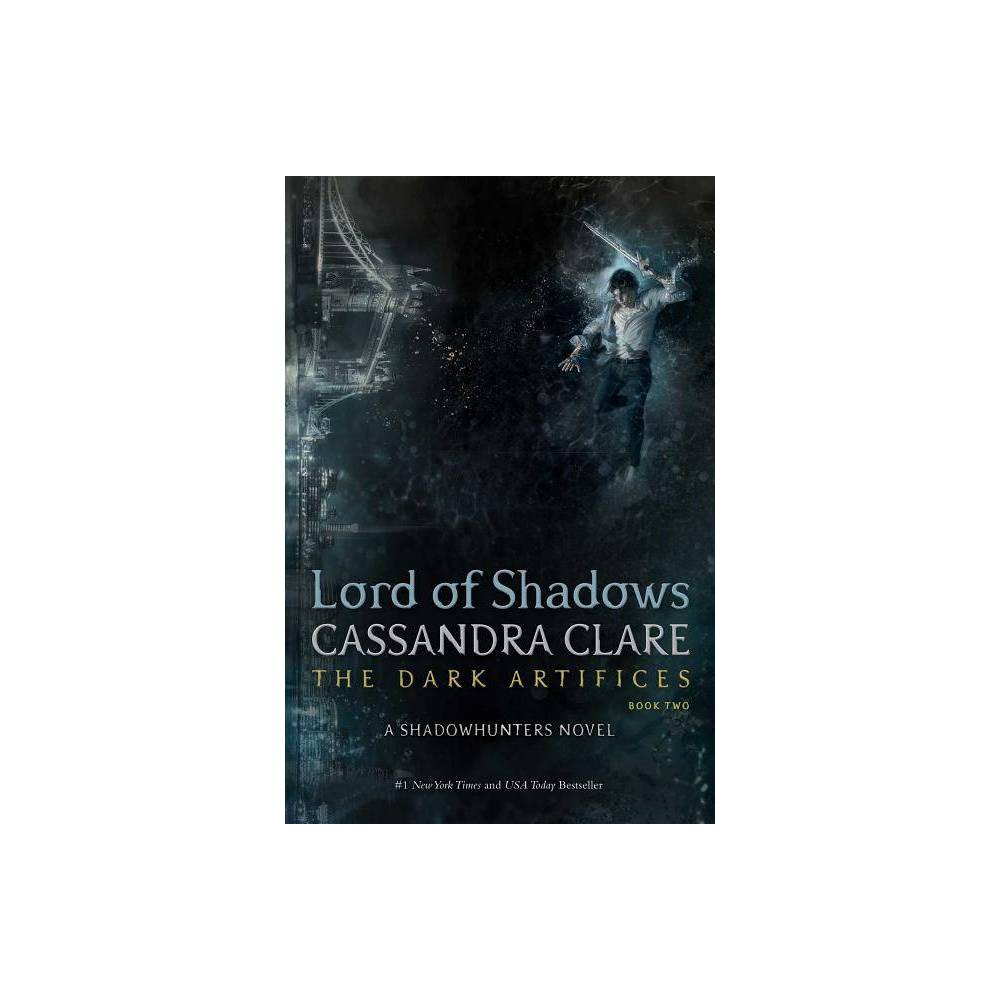 Lord of Shadows - (Dark Artifices) by Cassandra Clare (Hardcover) from Simon & Schuster