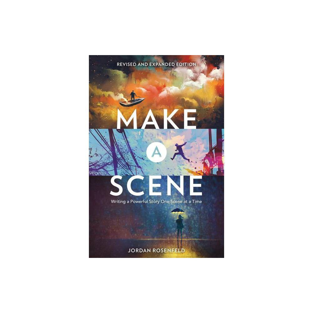 Make a Scene Revised and Expanded Edition - by Jordan Rosenfeld (Paperback) from Jordan
