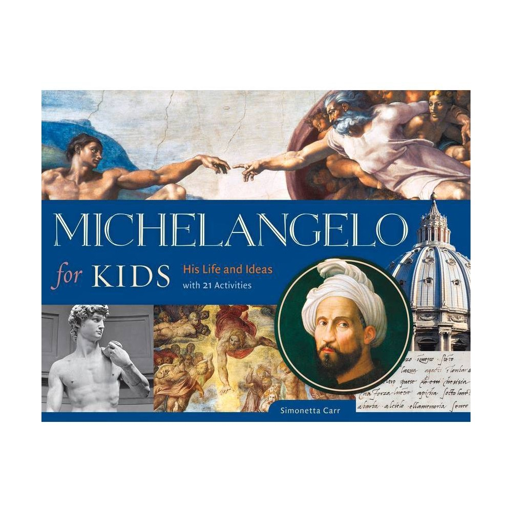 Michelangelo for Kids - (For Kids) by Simonetta Carr (Paperback) from Jordan