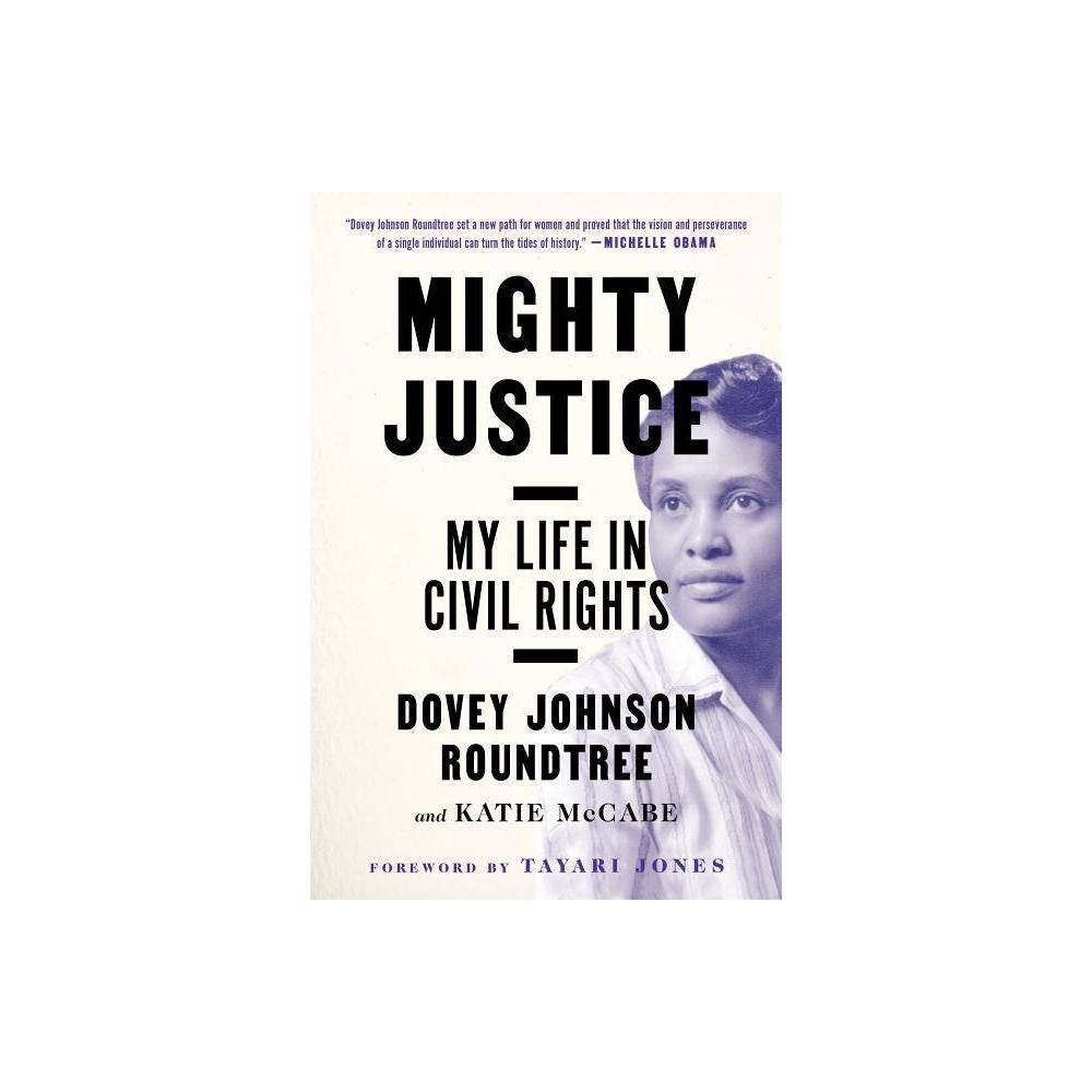 Mighty Justice - by Dovey Johnson Roundtree & Katie McCabe (Paperback) from Jordan