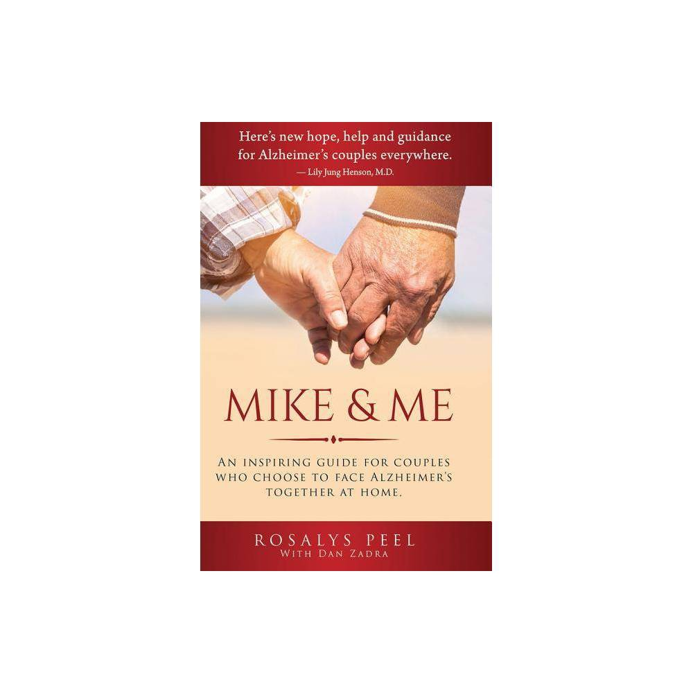 Mike & Me - by Rosalys Peel & Dan Zadra (Paperback) from Gold Medal