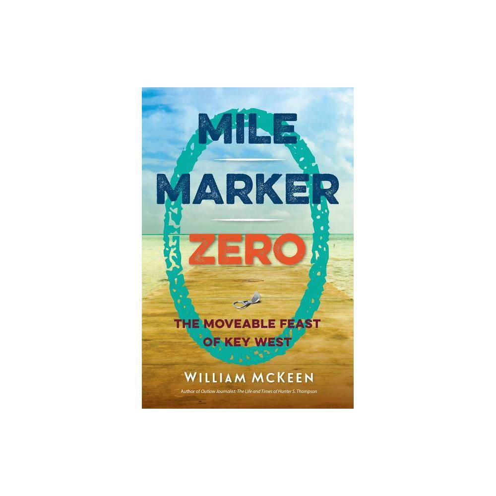 Mile Marker Zero - by William McKeen (Paperback) from Gold Medal