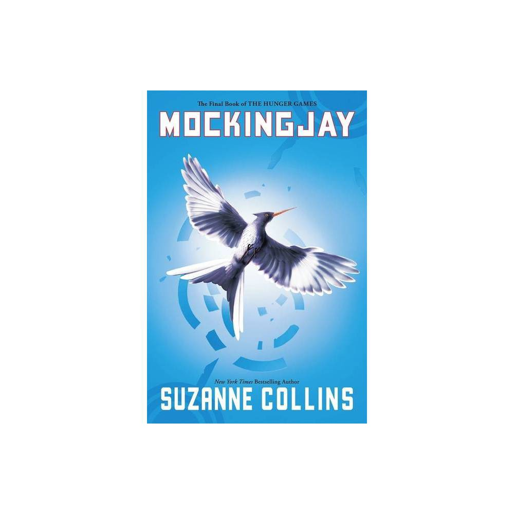 Mockingjay ( Hunger Games) (Reprint) (Paperback) by Suzanne Collins from Scholastic