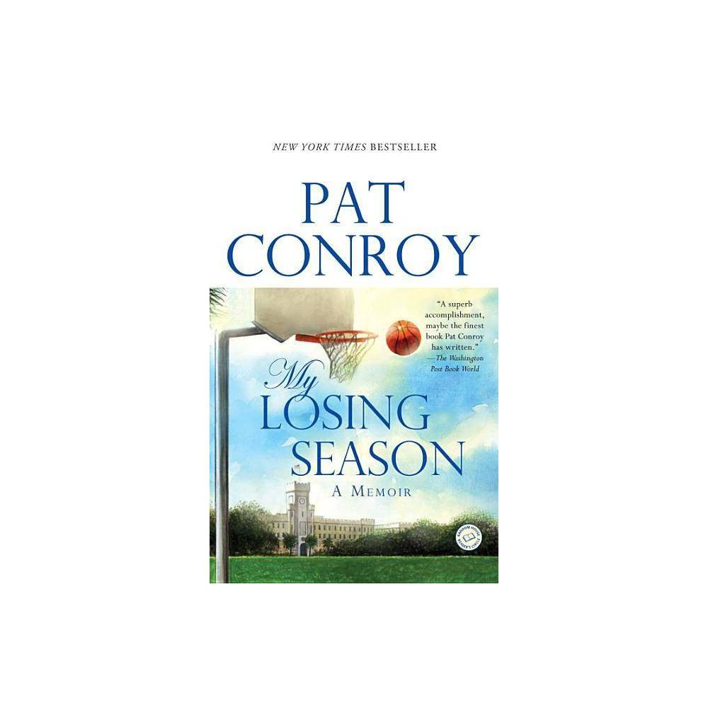 My Losing Season - by Pat Conroy (Paperback) from Crucible