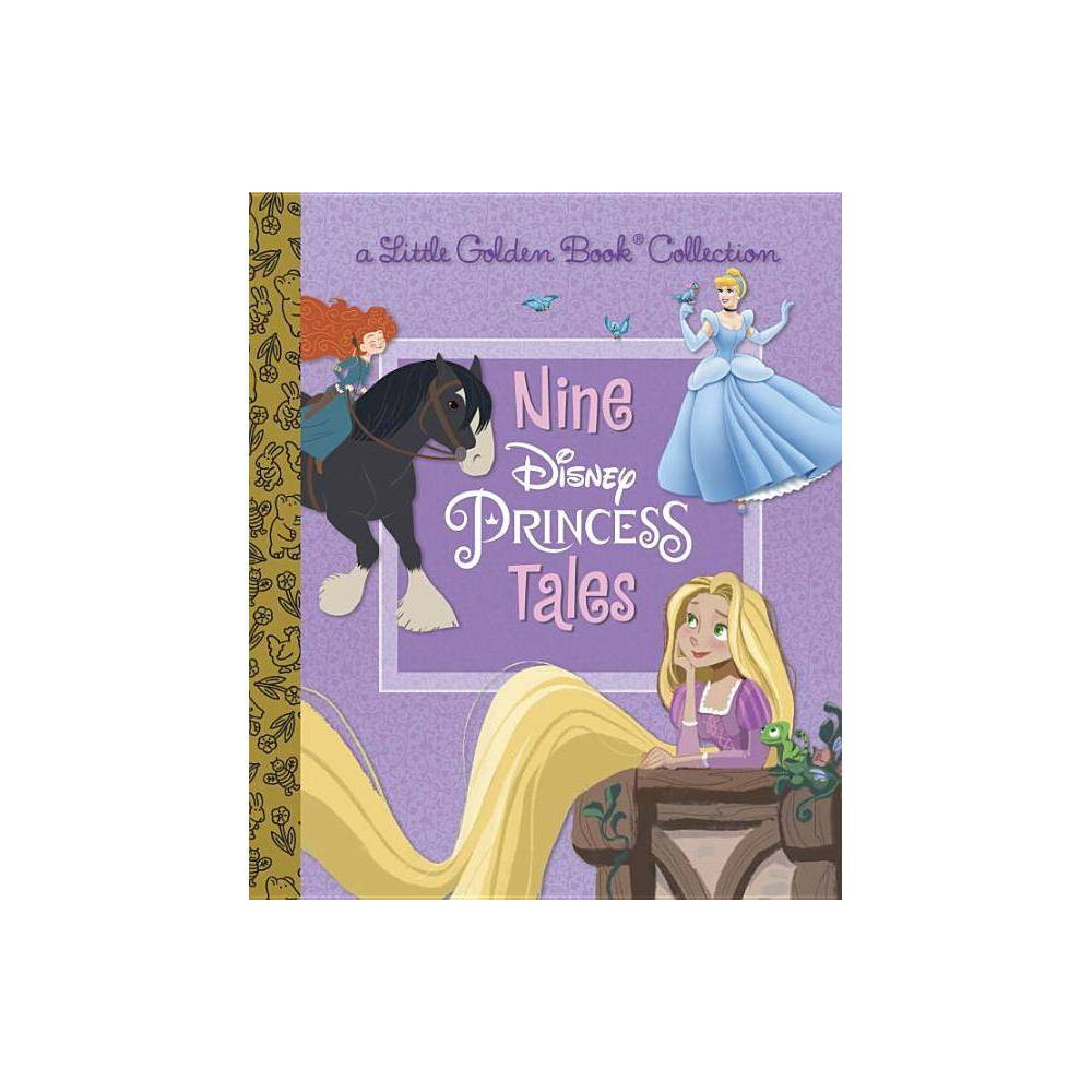 Nine Disney Princess Tales (Disney Princess) - (Little Golden Book Favorites) (Hardcover) from Disney Princess