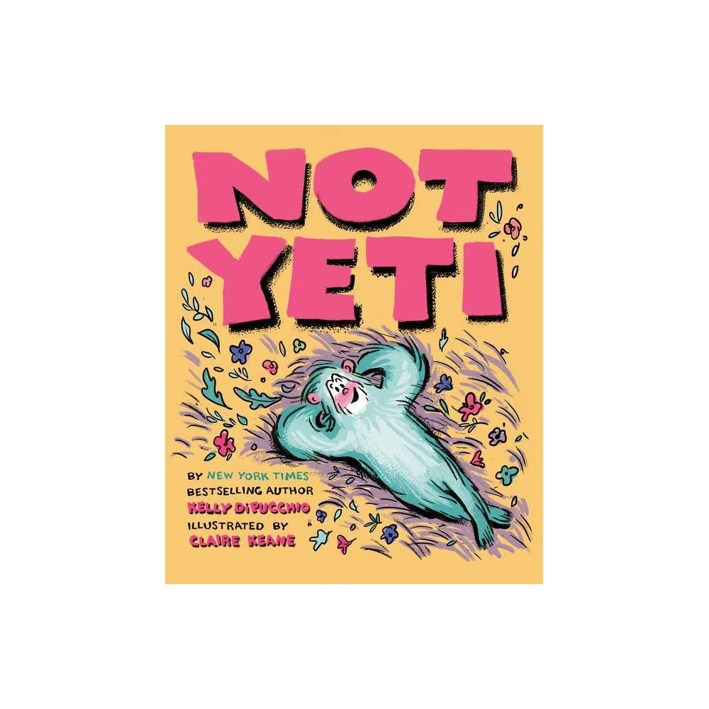 Not Yeti - by Kelly Dipucchio (Hardcover) from Frozen