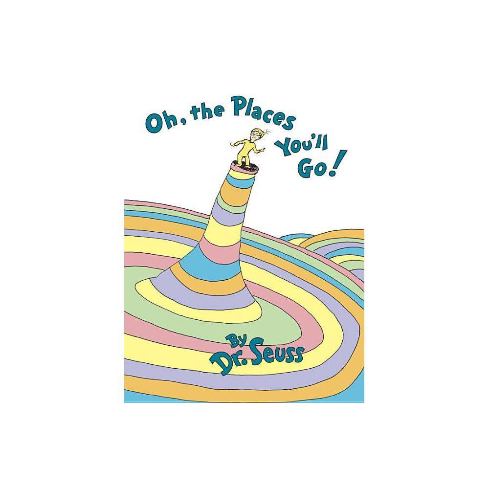 Oh, the Places You'll Go! By Dr. Seuss (Hardcover) from Random House