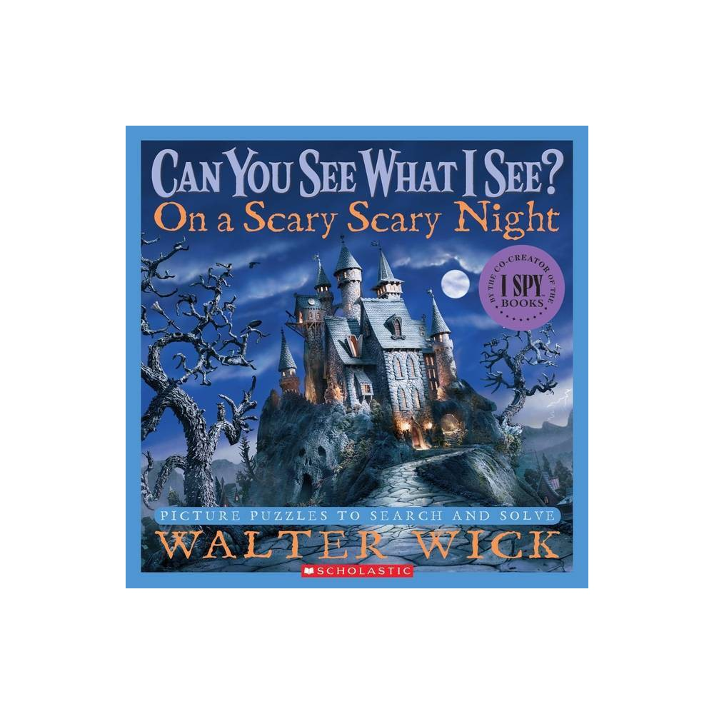 On A Scary Scary Night ( Can You See What I See?) (Hardcover) by Walter Wick from Scholastic