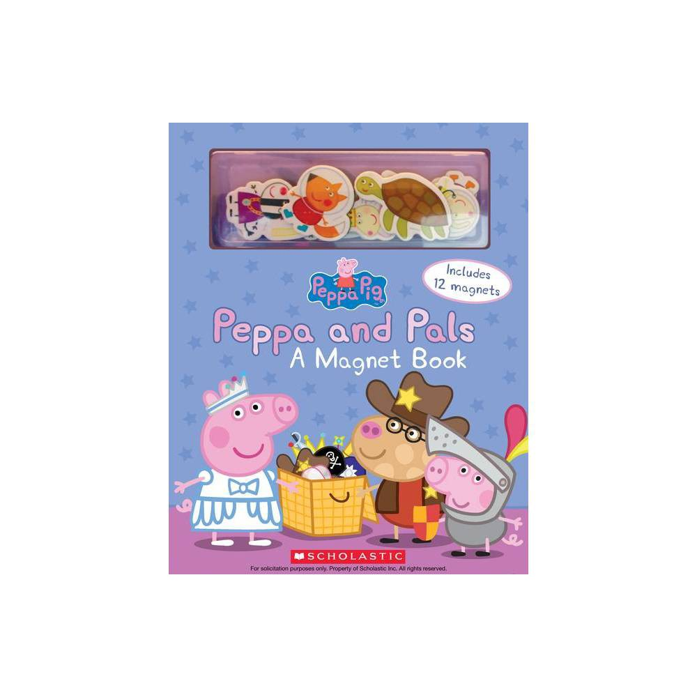 Peppa and Pals : A Magnet Book - (Peppa Pig) (Hardcover) - by Scholastic from Scholastic