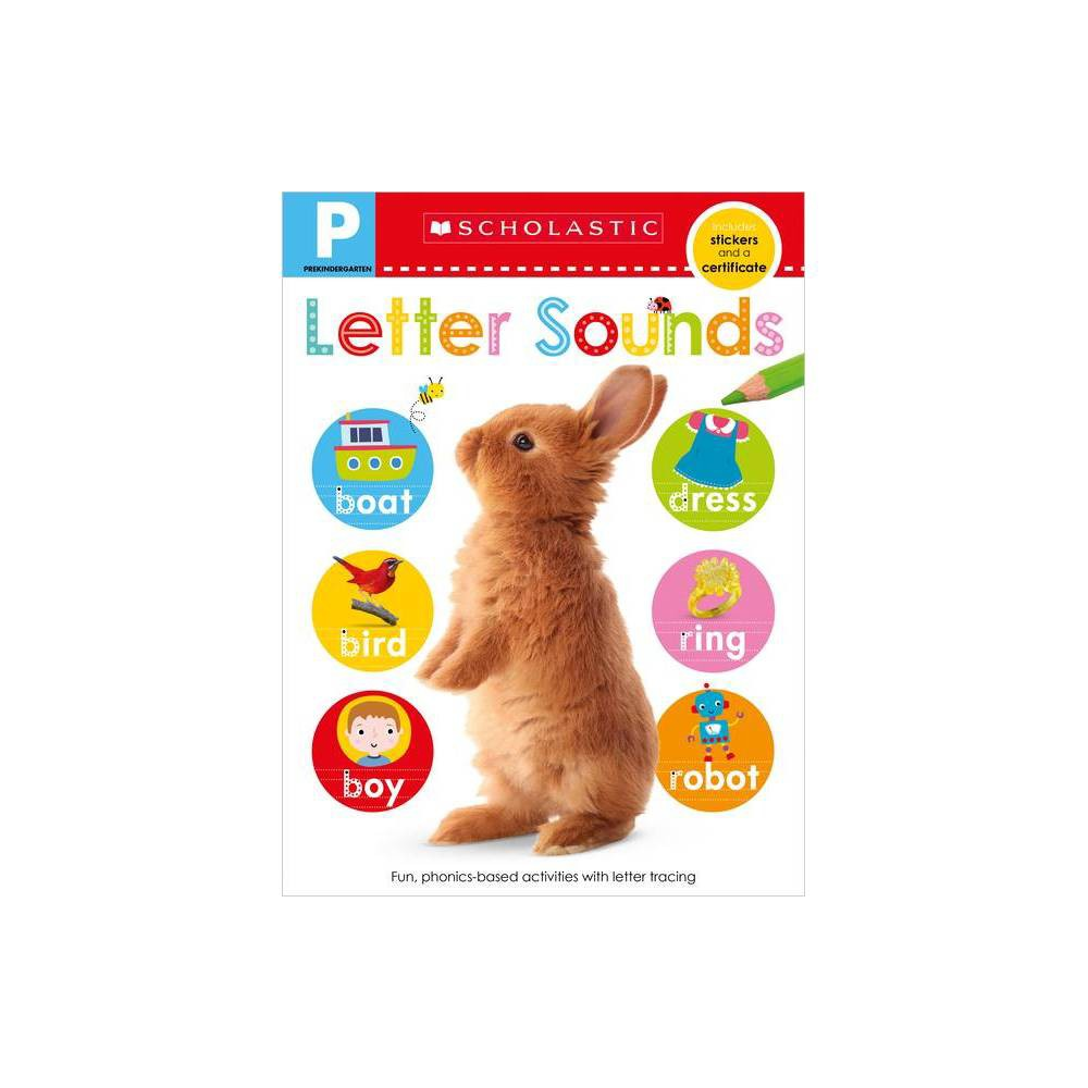 Letter Sounds Pre-K Workbook: Scholastic Early Learners (Skills Workbook) - (Paperback) - by Scholastic & Scholastic Early Learners from Scholastic