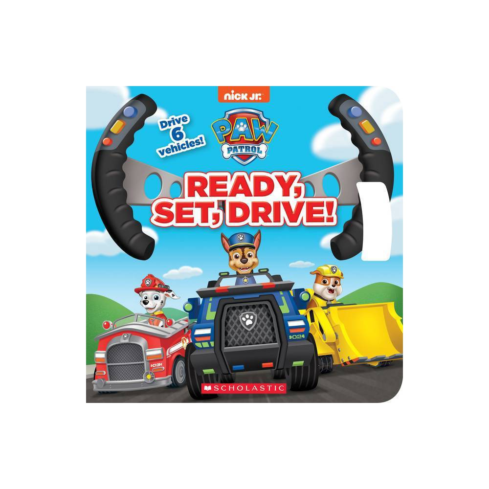 Ready, Set, Drive! : Drive the Vehicle - BRDBK (PAW Patrol) by Courtney Carbone (Hardcover) from Scholastic