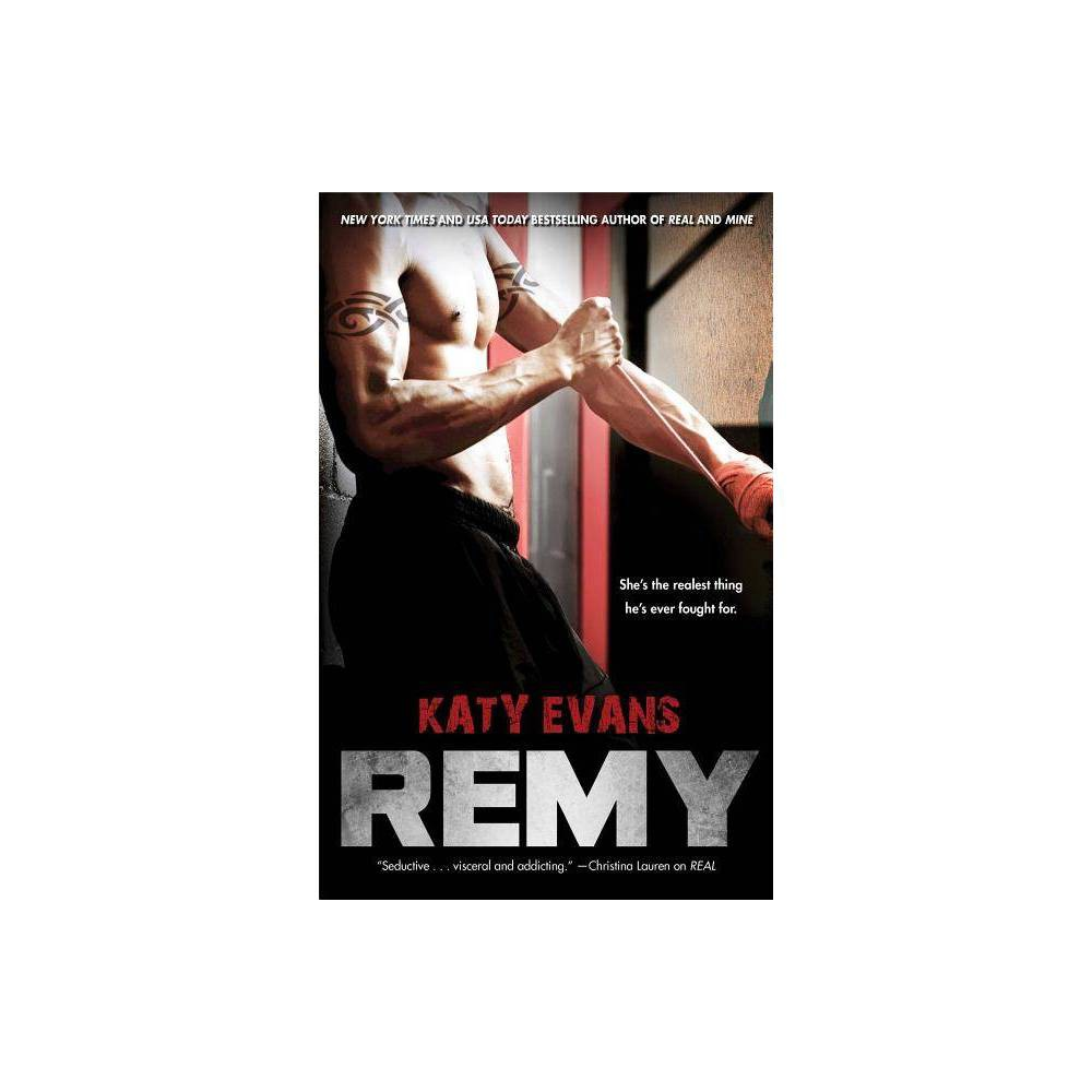 Remy (REAL Series #3) by Katy Evans (Paperback) by Katy Evans from Simon & Schuster