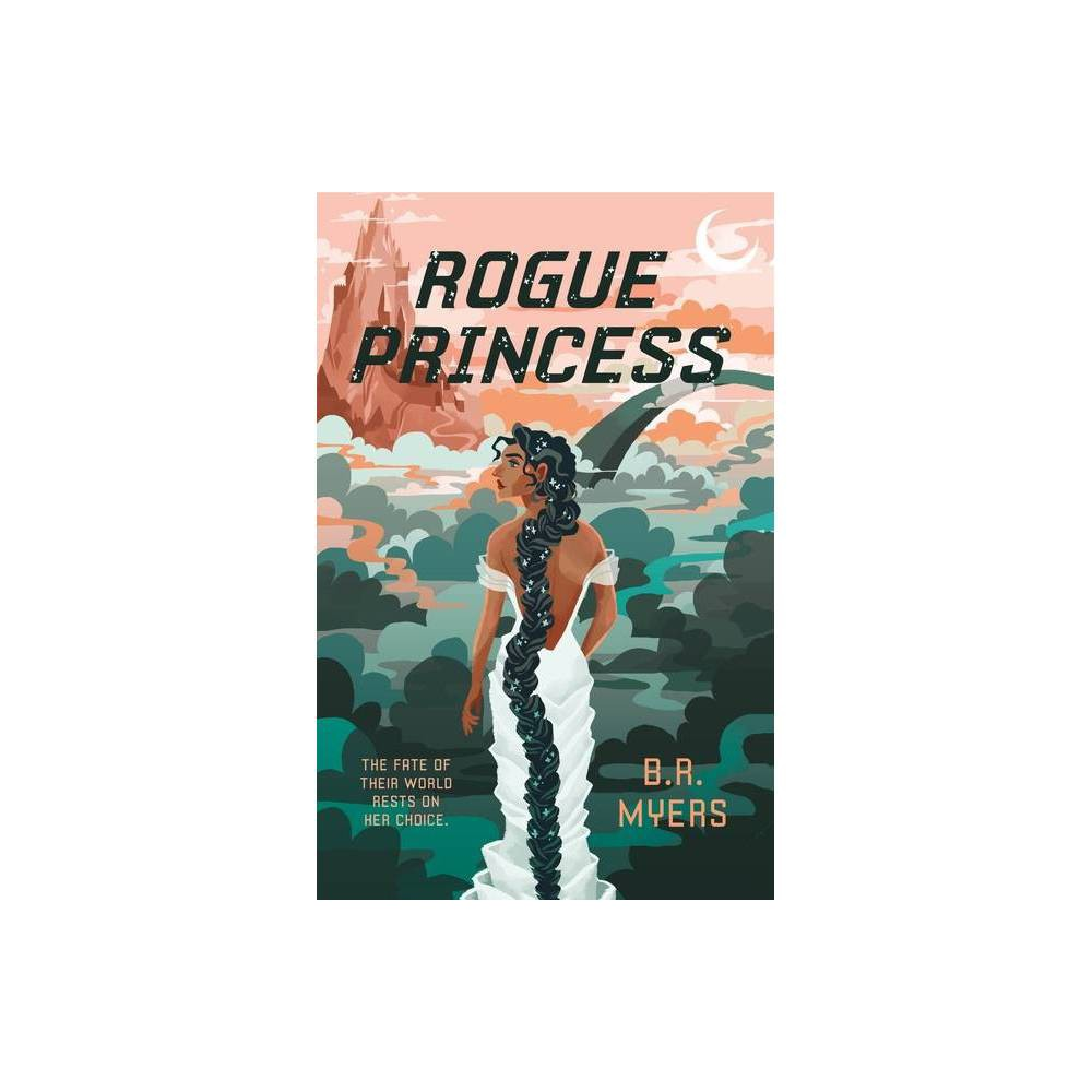 Rogue Princess - by B R Myers (Paperback) from NOVA