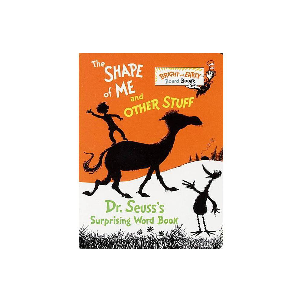 Shape Of Me And Other Stuff - by Dr. Seuss (Board Book) from Random House