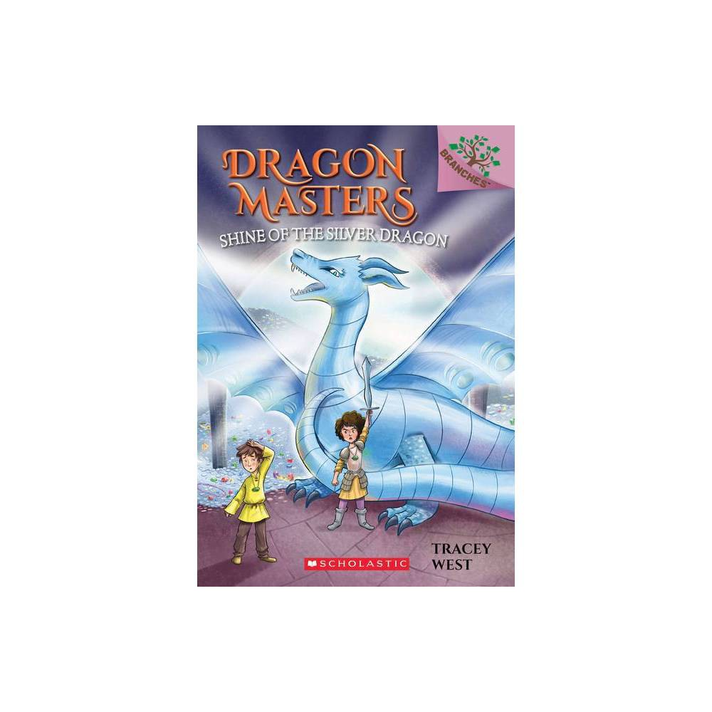 Shine of the Silver Dragon : A Branches Book - by Tracey West (Paperback) from Scholastic