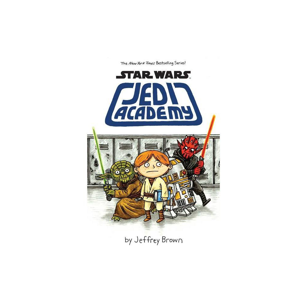 Star Wars Jedi Academy - (Star Wars Jedi Academy) by Jeffrey Brown (Paperback) from Scholastic