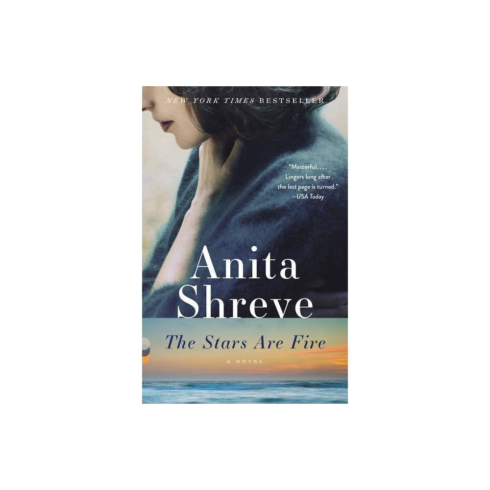 Stars Are Fire - Reprint by Anita Shreve (Paperback) from Random House