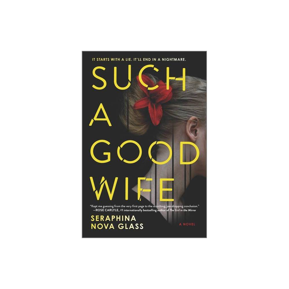 Such a Good Wife - by Seraphina Nova Glass (Paperback) from NOVA