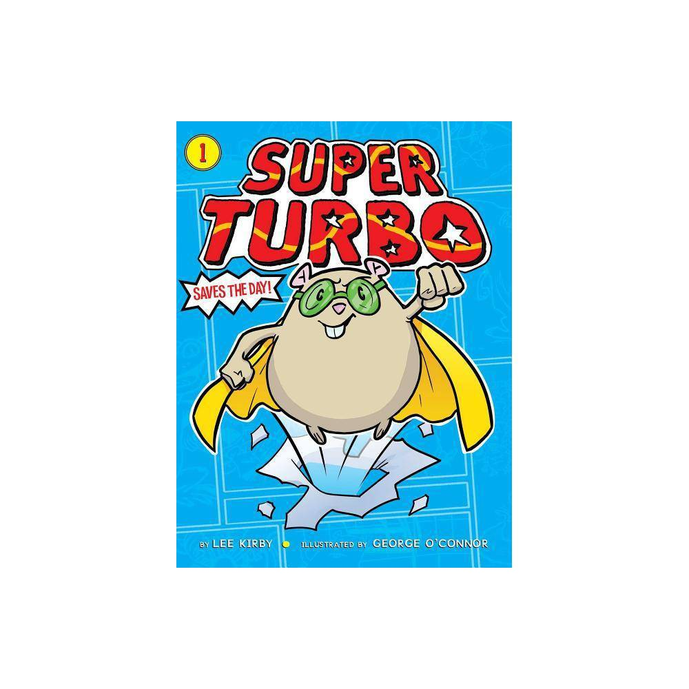 Super Turbo Saves the Day!, Volume 1 - by Lee Kirby (Paperback) from Boss