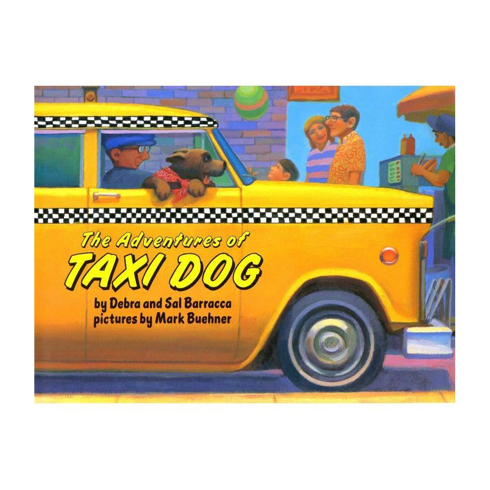 The Adventures of Taxi Dog - by Debra Barracca & Sal Barracca (Hardcover) from Revel