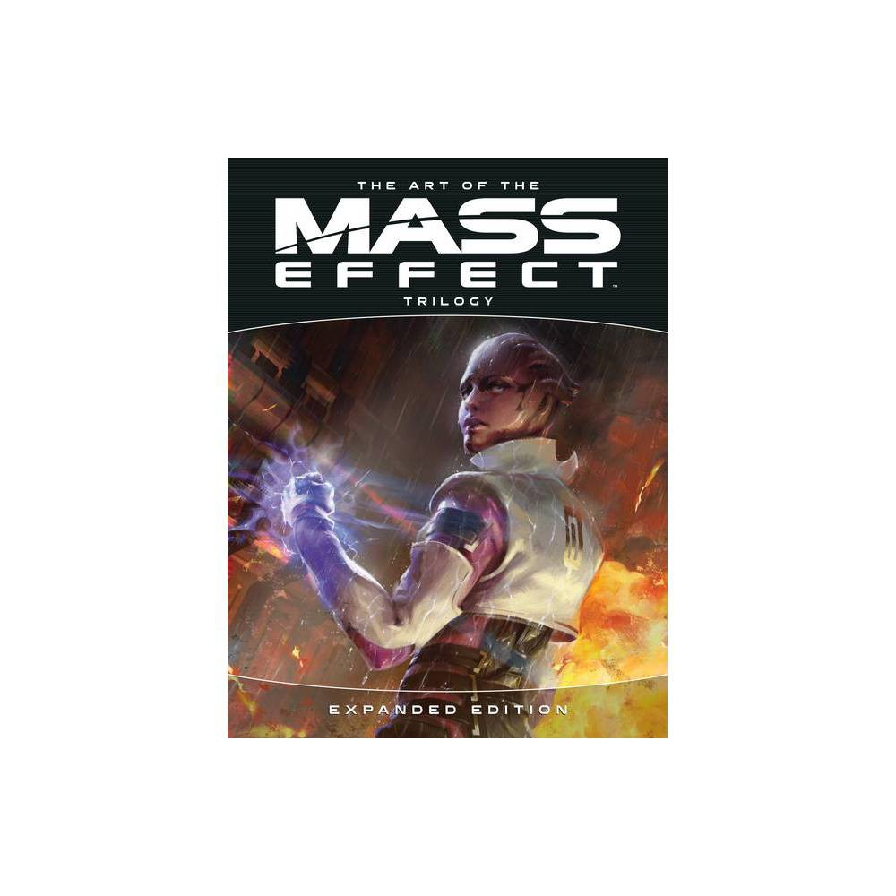The Art of the Mass Effect Trilogy: Expanded Edition - by Bioware (Hardcover) from Electronic Arts