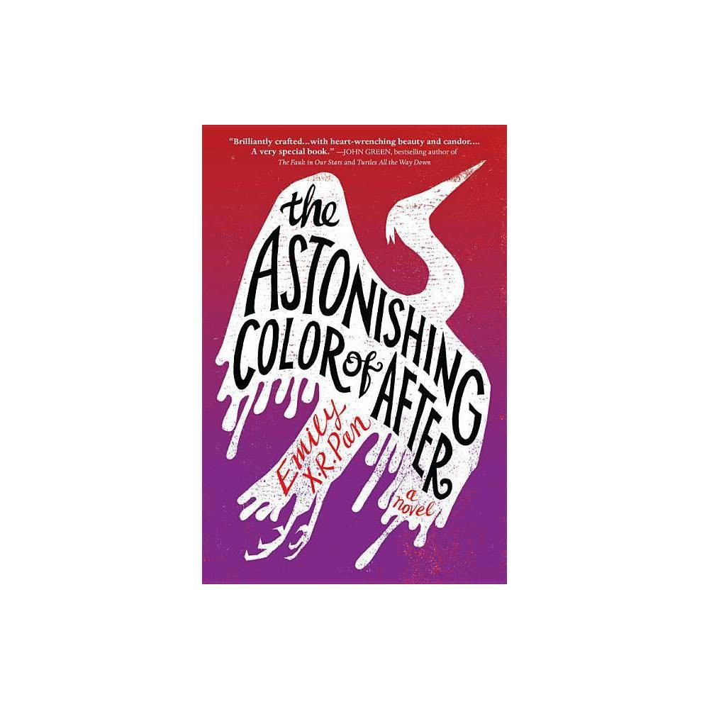 The Astonishing Color of After - by Emily X R Pan (Paperback) from NOVA