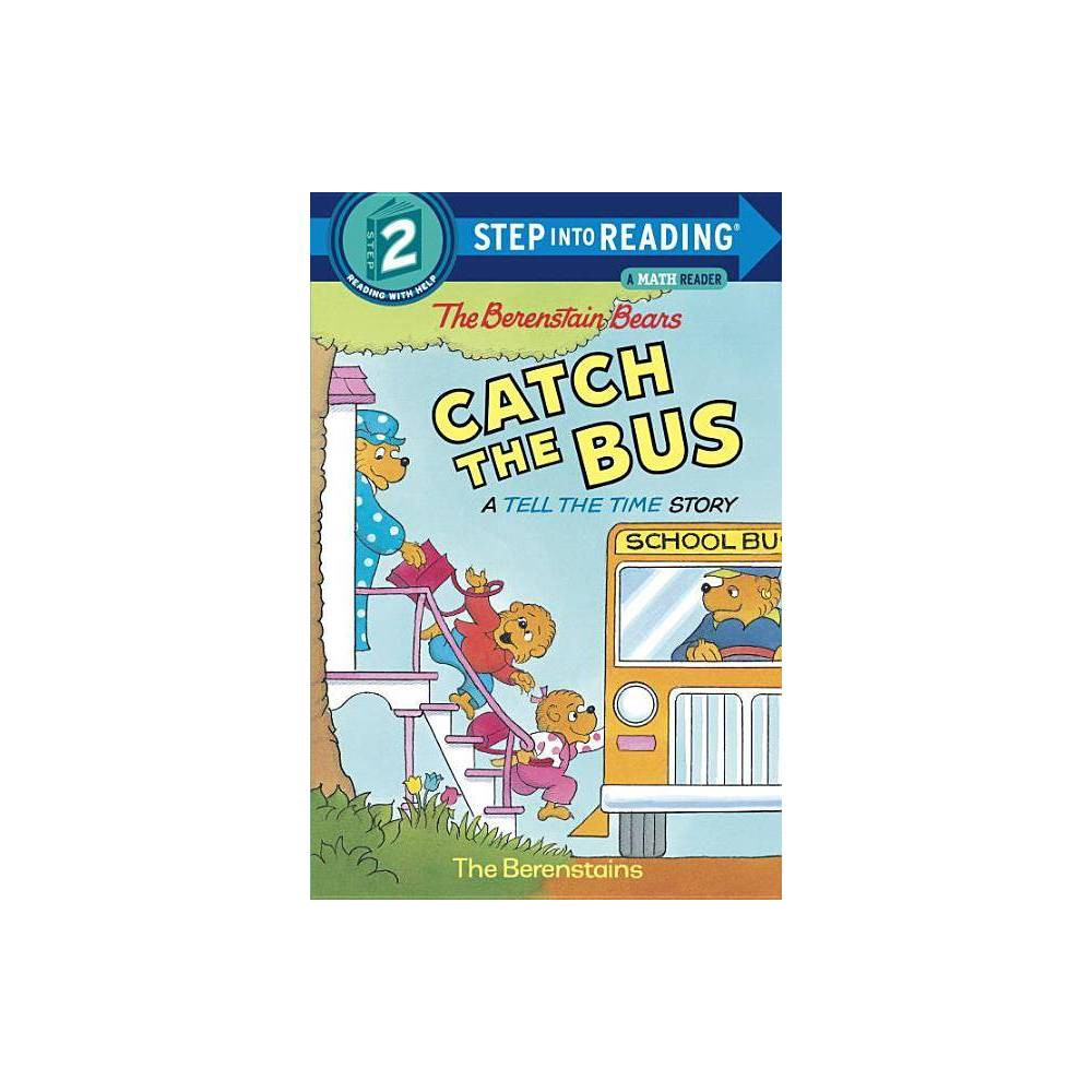 The Berenstain Bears Catch the Bus (Step into Reading Book Series: A Step 2 Book)(Paperback) by Stan Berenstain from Random House
