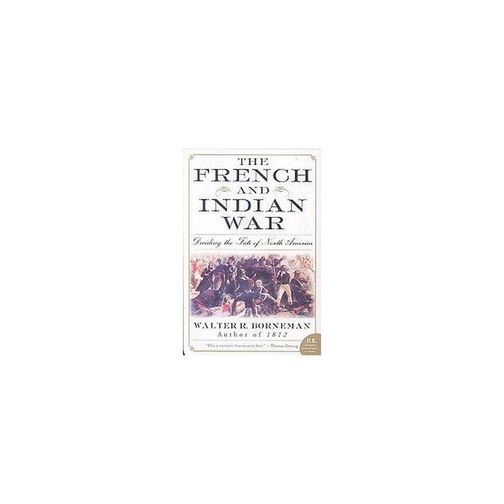The French and Indian War - (P.S.) by Walter R Borneman (Paperback) from NOVA