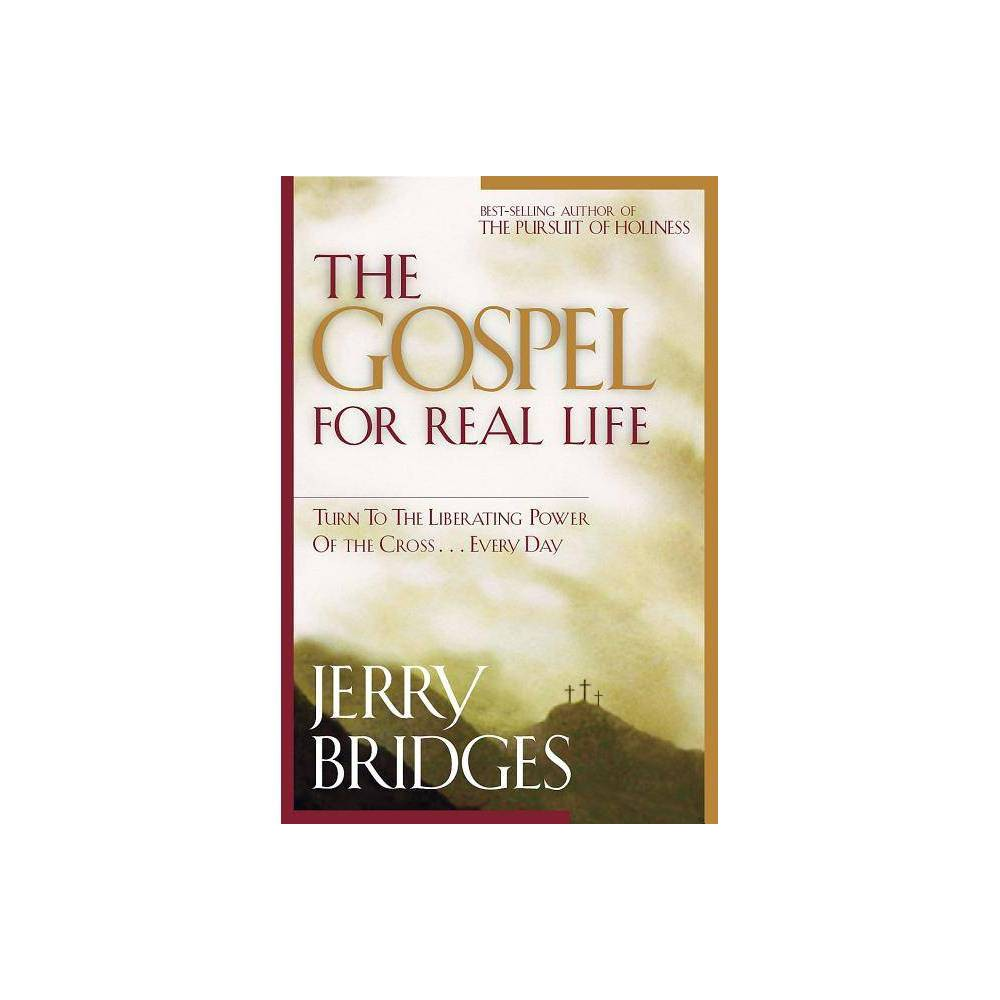 The Gospel for Real Life - (Pilgrimage Growth Guide) by Jerry Bridges (Paperback) from Revel