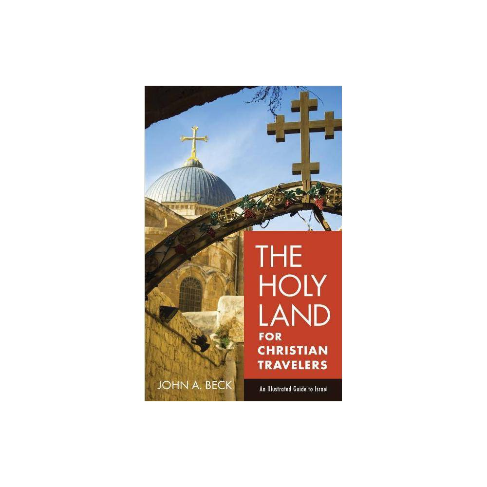 The Holy Land for Christian Travelers - by John A Beck (Paperback) from Jordan