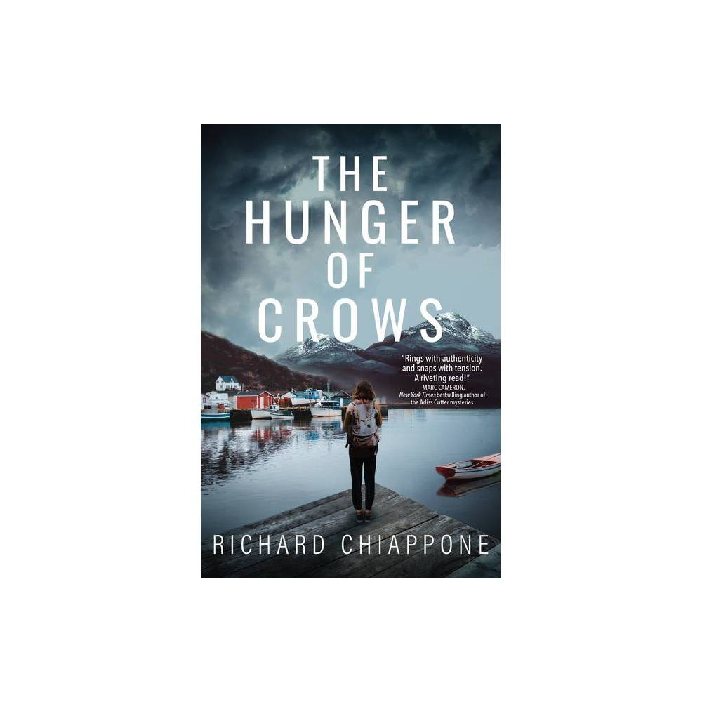 The Hunger of Crows - by Richard Chiappone (Hardcover) from Frozen
